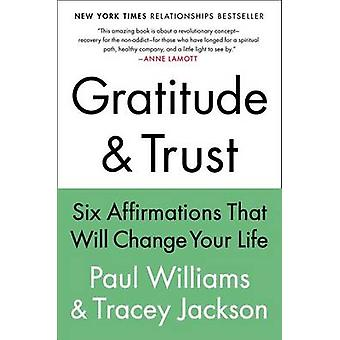 Gratitude and Trust - Six Affirmations That Will Change Your Life by C
