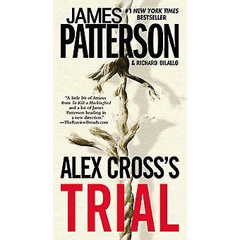 Alex Cross's Trial by James Patterson - Richard DiLallo - 97804465577