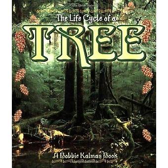 The Life Cycle of a Tree by Kathryn Smithyman - Bobbie Kalman - 97807