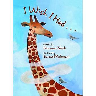 I Wish I Had by Giovanna Zoboli - 9780802854155 Book