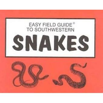 Easy Field Guide to Southwestern Snakes by Dick & Sharon Nelson - 978