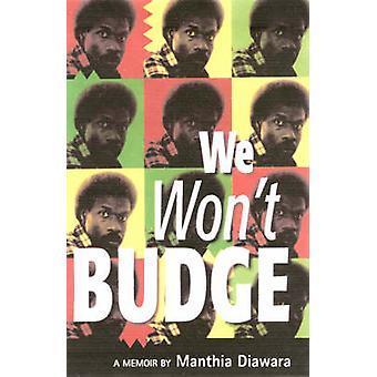 We Won't Budge by Manthia Diawara - 9780954702342 Book