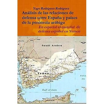 Relaciones De Defensa Entre Espana y Paises De La Peninsula Arabiga.