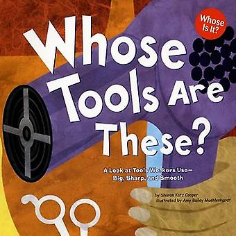 Whose Tools Are These? - A Look at Tools Workers Use - Big - Sharp - a
