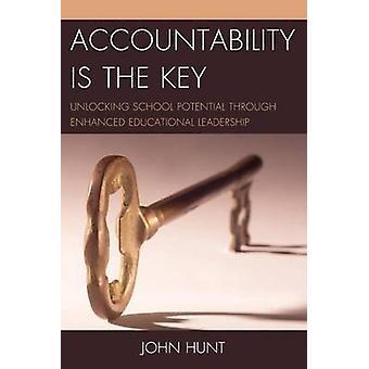 Accountability is the Key - Unlocking School Potential through Enhance