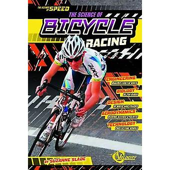 Science of Bicycle Racing by Suzanne Slade - 9781476551920 Book