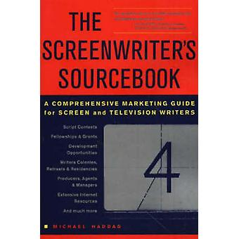 The Screenwriter's Sourcebook - A Comprehensive Marketing Guide for Sc