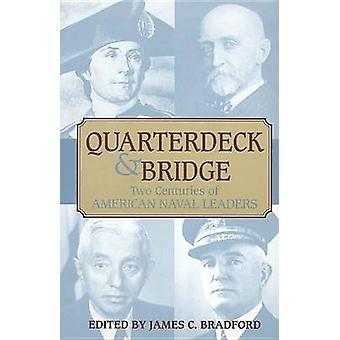 Quarterdeck and Bridge - Two Centuries of American Naval Leaders by Ja