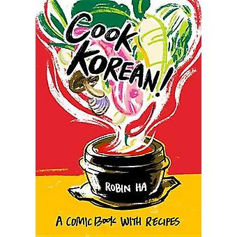 Cook Korean! - A Comic Book with Recipes by Robin Ha - 9781607748878 B
