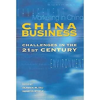 China Business - Challenges in the 21st Century by Oliver Y.M. Yau - H