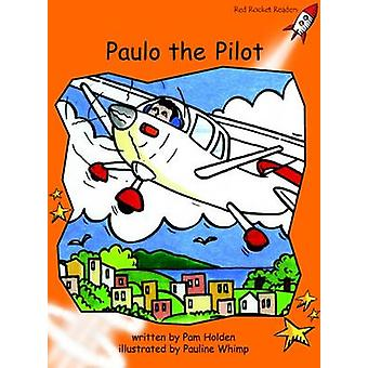 Paulo the Pilot - Fluency - Level 1 (International edition) by Pam Hold