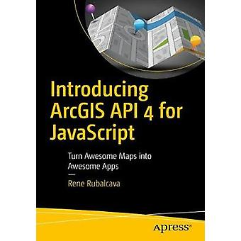 Introducing ArcGIS API 4 for JavaScript - Turn Awesome Maps into Aweso