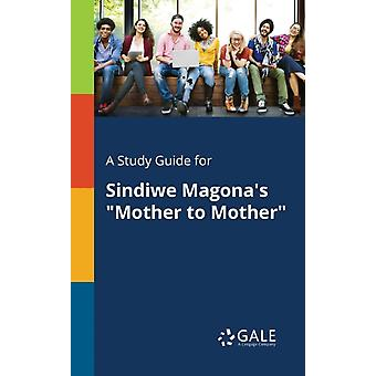 A Study Guide for Sindiwe Magonas Mother to Mother by Gale & Cengage Learning