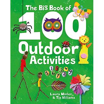Big Book of 100 Outdoor Activities by Laura Minter