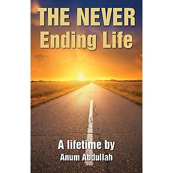 The Never Ending Life by Abdullah & Anum