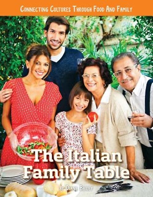 Connecting Cultures Through Family and Food The Italian Fam by Diane Bailey