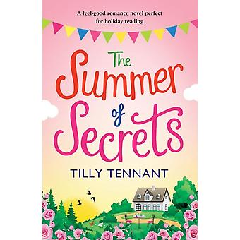 The Summer of Secrets A feel good romance novel perfect for holiday reading by Tennant & Tilly