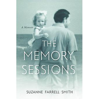 Memory Sessions by Suzanne Farrell Smith