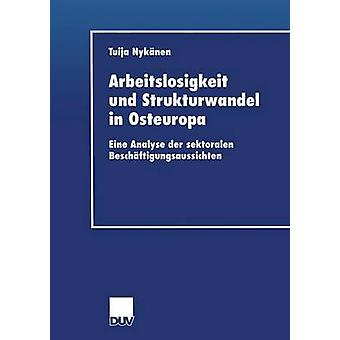 Arbeitslosigkeit und Strukturwandel i Osteuropa Eine analysera der Sektoralen Beschaftigungsaussichten av Nykanen & Tuija