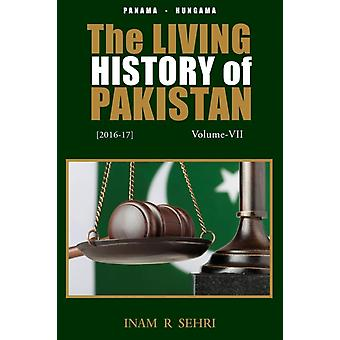 The Living History of Pakistan 20162017 Volume VII by Sehri & Inam R.