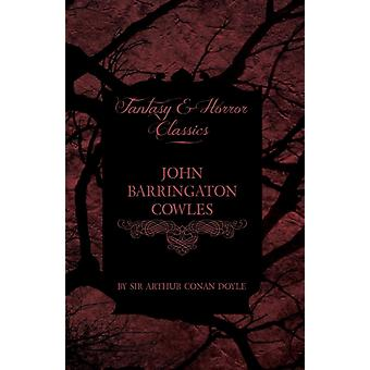 John Barrington Cowles Fantasy and Horror Classics by Doyle & Arthur Conan