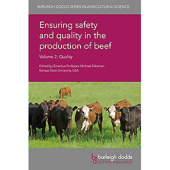 Ensuring Safety and Quality in the Production of Beef Volume 2 Quality by Dikeman & Michael E