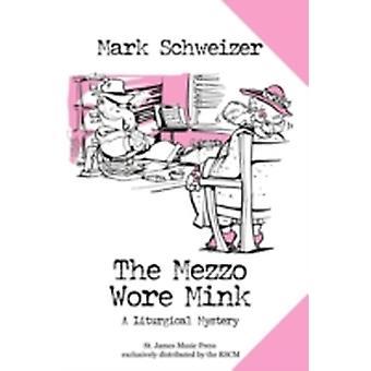 The Mezzo Wore Mink by Schweizer & Mark
