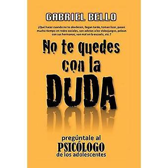 No te quedes con la duda Pregntale al psiclogo by Bello Martnez & Gabriel