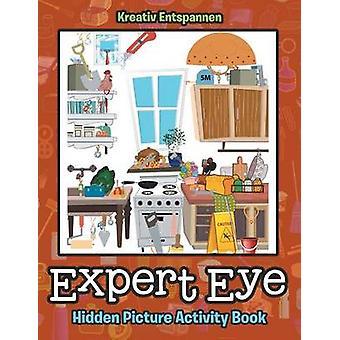 Expert Eye Hidden Picture Activity Book by Kreativ Entspannen