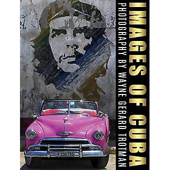 Images of Cuba by Trotman & Wayne Gerard