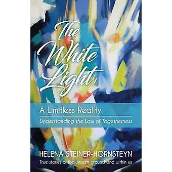 The White Light A Limitless Reality by SteinerHornsteyn & Helena