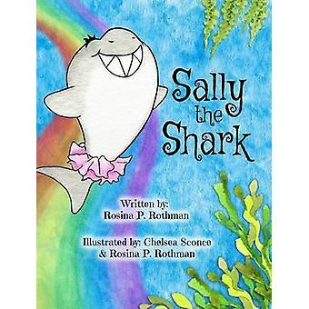 Sally the Shark by Rothman & Rosina P.
