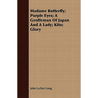 Madame Butterfly Purple Eyes A Gentleman of Japan and a Lady Kito Glory by Long & John Luther