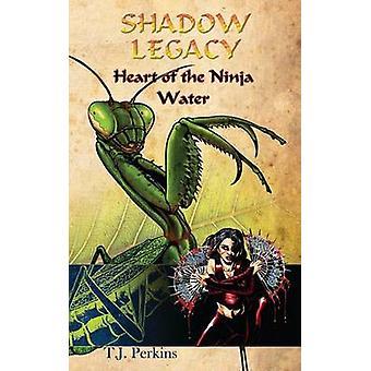 Heart of the Ninja  Water by Perkins & T. J.