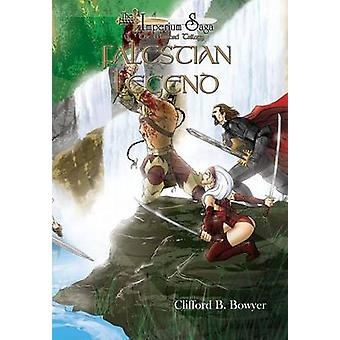 Falestian Legend The Imperium Saga The Warlord Trilogy Book 3 by Bowyer & Clifford B.