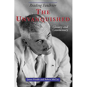 Reading Faulkner The Unvanquished by Hinkle & James