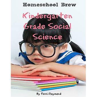 Kindergarten Grade Social Science For Homeschool or Extra Practice by Raymond & Terri