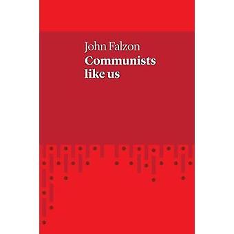 Communists Like Us by Falzon & John