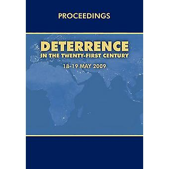 Deterrence in the Twentyfirst Century Conference Proceedings London 1819 May 2009 by Air Force Research Institute