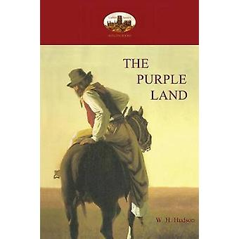 The Purple Land by Hudson & William Henry