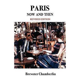 Paris Now and Then by Chamberlin & Brewster