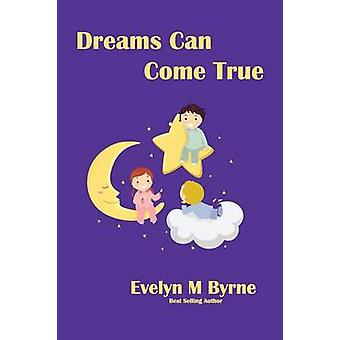Dreams Can Come True by Byrne & Evelyn M