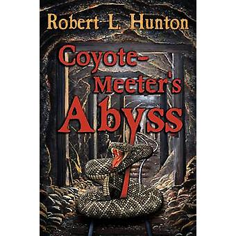 CoyoteMeeters Abyss by Hunton & Robert L.