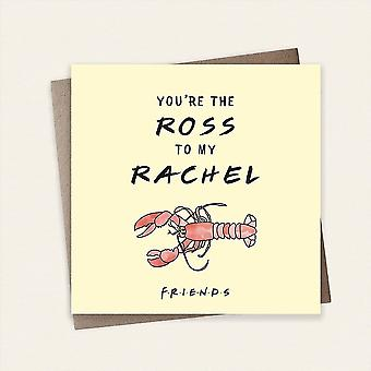 Cardology Friends Tv Show Youre The Ross To My Rachel Greeting Card