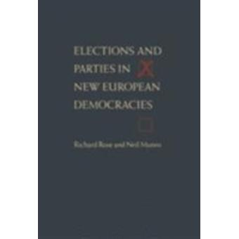 Elections and Parties in New European Democracies by Rose & Richard