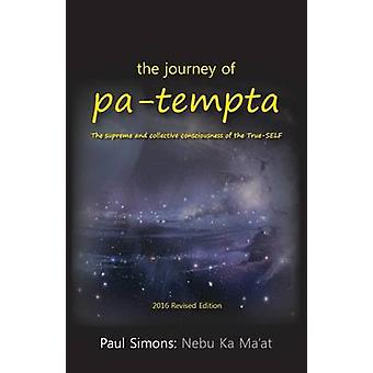 The journey of patempta The supreme and collective consciousness of the TrueSELF by Simons & Paul