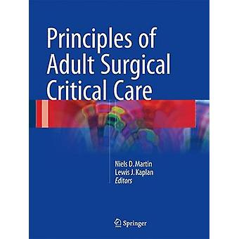 Principles of Adult Surgical Critical Care by Niels D Martin