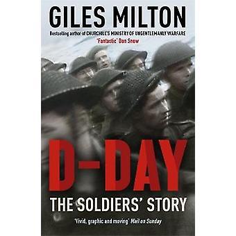 D-Day - The Soldiers-apos; Story de Giles Milton - 9781473649040 Livre