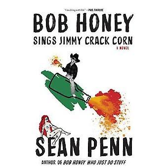 Bob Honey Sings Jimmy Crack Corn by Sean Penn - 9781644280584 Book