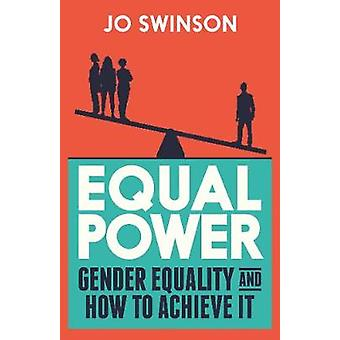 Equal Power - Gender Equality and How to Achieve It by Jo Swinson - 97